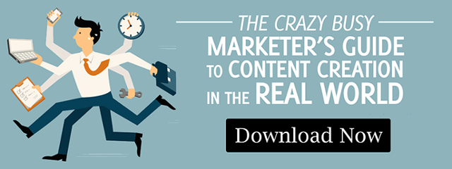 Crazy Busy Marketers Guide to Content Creation in the Real World