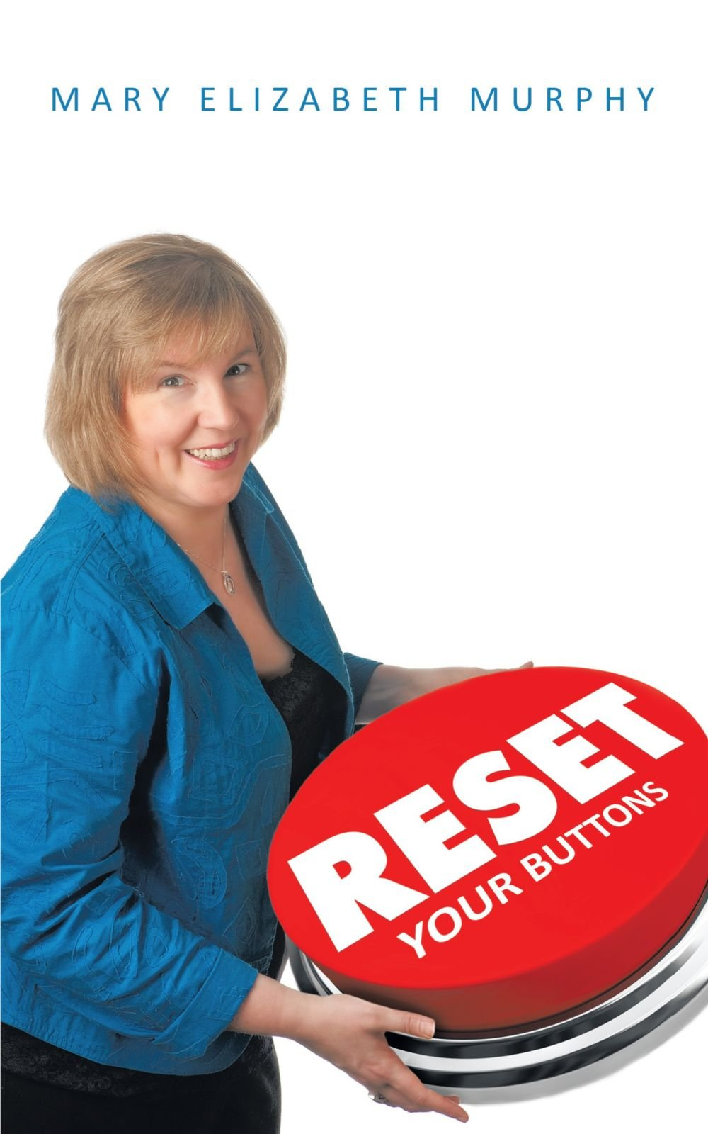 Reset Your Buttons Mary Elizabeth Murphy.jpg