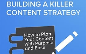 Building a Killer Content Strategy